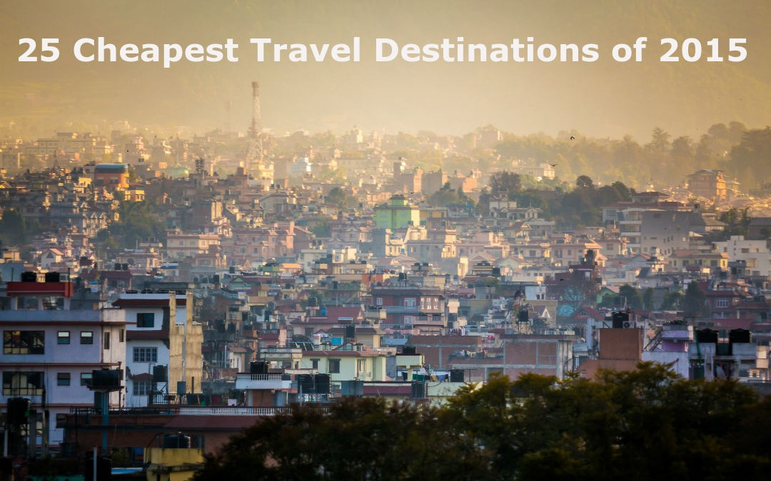Top 25 Cheapest Travel Destinations for 2015