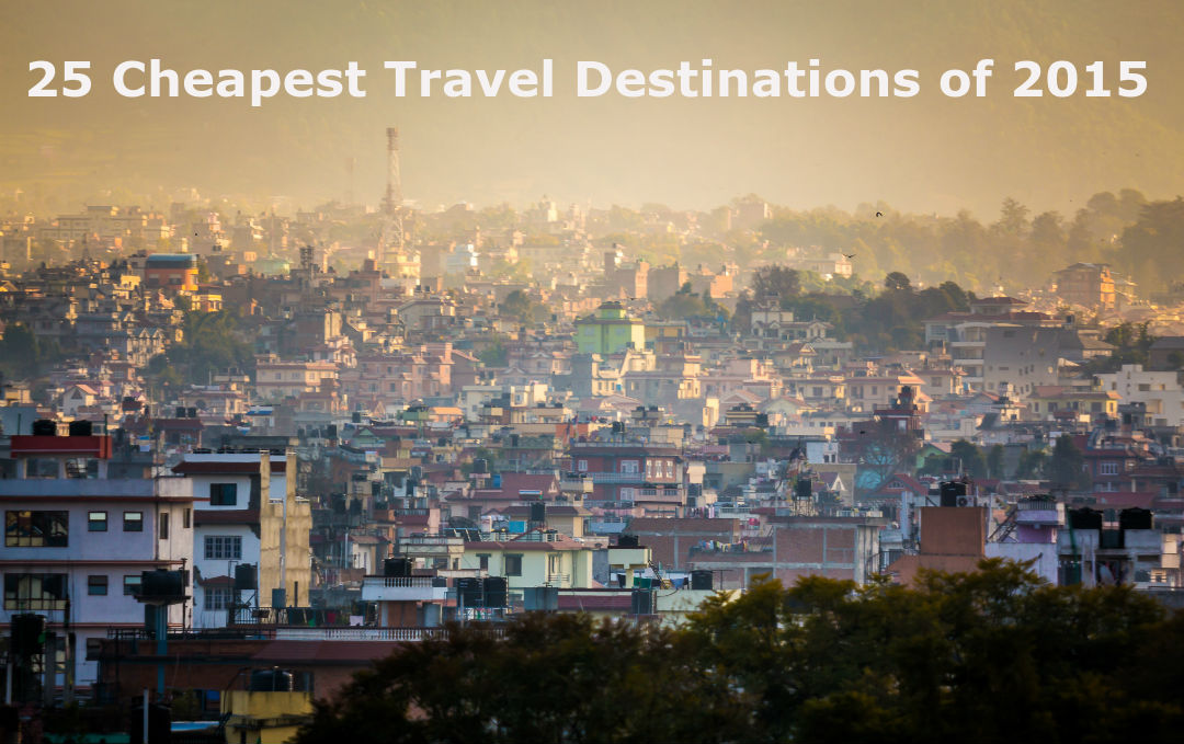Top 25 cheapest travel destinations for 2015 uptourist for Cheapest place for vacation