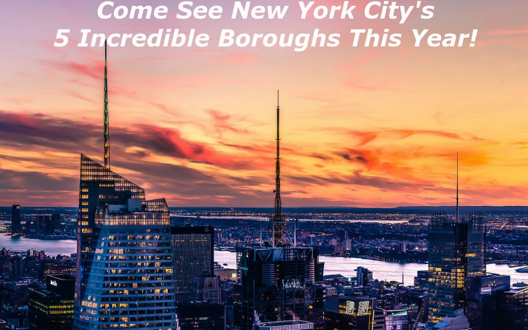 Discover New York City's Distinctive 5 Boroughs This Year